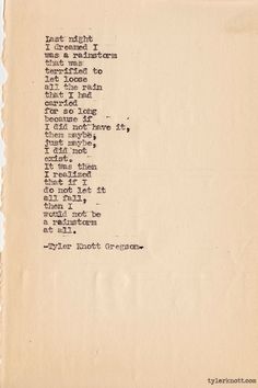 Typewriter Series by Tyler Knott Gregson . Something to think about I love Tyler knott Pretty Words, Beautiful Words, Poetry Quotes, Me Quotes, Short Quotes, Crush Quotes, Tyler Knott Gregson Quotes, Typewriter Series, Some Words