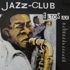1989 Jazz-Club: Alto Sax [Verve 840036-1] cover painting by Alice Choné #albumcover