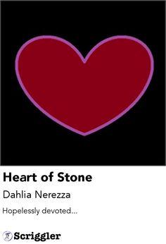 Heart of Stone by Dahlia Nerezza https://scriggler.com/detailPost/poetry/28037