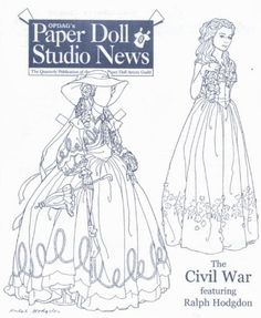 Here's a lovely cover of Paper Doll Studio News from OPDAG featuring a Civil War doll by the artist Ralph Hodgdon in black and white.  ...