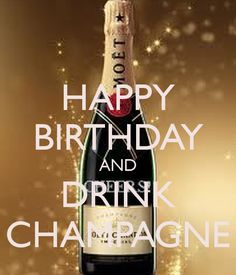 Happy Birthday with champagne 🥂 Happy Birthday Drinks, Happy Birthday Words, Champagne Birthday, Happy 10th Birthday, Happy Birthday Messages, Birthday For Him, Happy Birthday Cakes, Birthday Greetings, Birthday Cards