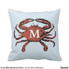 Ivory Blue Nautical Crab   Unique Monogram Pillows Are you looking for a touch of custom decor? Well look no further! If you're at home at the beach, then here's the perfect rustic touch for your house. This fun throw pillow design features a re-colored vintage red crab illustration. It's detailed and rustic, but not without a fresh flair of the modern to it. So if you're looking for some nautical beach-home style, try out this design set against a beachy ivory blue background. You can add…