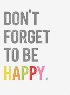 'Don't Forget to Be Happy' Print