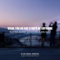 Visurile nu au limite. Visează imposibilul, acționează și acesta va deveni realitate.