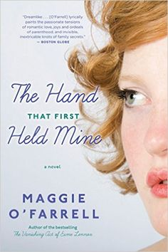 The Hand That First Held Mine: Maggie O'Farrell: 9780547423180: Amazon.com: Books