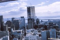 12 photos that capture the unstoppable upward expansion of San Francisco's Financial District