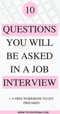 Do you know what questions you should be preparing for your next job interview? The top 10 questions you will be asked in your next interview, plus a FREE workbook to help you get prepared. #interview
