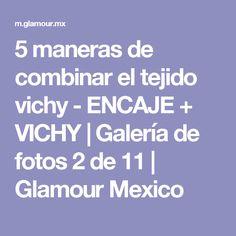 5 maneras de combinar el tejido vichy - ENCAJE + VICHY | Galería de fotos 2 de 11 | Glamour Mexico
