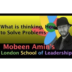 What is Thinking, How to Solve Problems  #lsolead #mobeenamin #leadershipcoach #motivation #inspiration #selfdevelopment #professionaldevelopment #businesscoach  Visit: lsolead.com  Watch: https://www.youtube.com/watch?v=A0TsbUvBhts