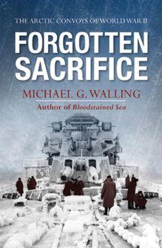 Forgotten Sacrifice: The Arctic Convoys of World War II  by Michael Walling, http://www.amazon.com/Forgotten-Sacrifice-The-Arctic-Convoys-of-World-War-II-General-Military/dp/B009BVIFA6%3FSubscriptionId%3D%26tag%3Dhpb4-20%26linkCode%3Dxm2%26camp%3D1789%26creative%3D390957%26creativeASIN%3DB009BVIFA6&rpid=mm1391701698/Forgotten_Sacrifice_The_Arctic_Convoys_of_World_War_II_General_Military