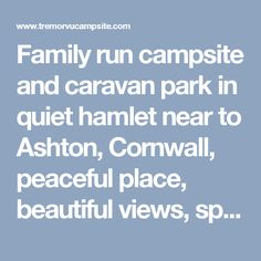 Family run campsite and caravan park in quiet hamlet near to Ashton, Cornwall, peaceful place, beautiful views, spacious pitches in 8 acres of stunning countryside. West Cornwall, Camping Glamping, Peaceful Places, Campsite, Caravan, Acre, Countryside, Beautiful, Camping