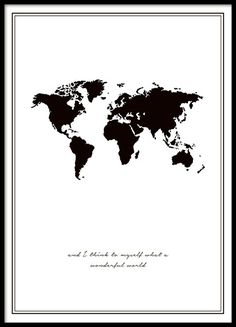 "Black poster with world map and text of the song ""Wonderful World"". Really nice and fits perfectly in one of our lovely frames. Can also be hung with clips of Modern and easy hanging. We have several world maps in different styles if you look in the category of maps and cities. www.desenio.com"