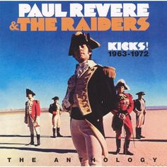 Paul Revere & the Raiders - Kicks! The Anthology 1963-1972