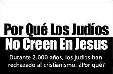 Por Qué Los Judíos No Creen En Jesús Judios La Biblia Dice Relacion Con Dios