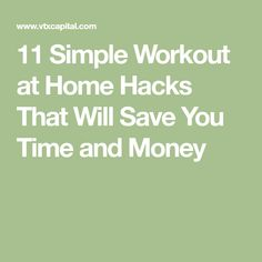 11 Simple Workout at Home Hacks That Will Save You Time and Money