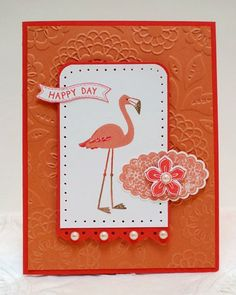 Stampin' Up! supplies: Cantaloupe and Coral cardstocks with Flamingo Lingo stamp set, Lovely Lace embossing folder. Bird Cards, Butterfly Cards, Card Tags, I Card, Stampin Up Catalog, Stamping Up Cards, Greeting Cards Handmade, Homemade Cards, Making Ideas