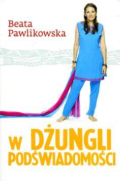 Przez trzydzieści lat obserwowałam mój umysł - Beata pawlikowska