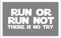 Run Or Run Not There Is No Try Decal by thiscrazylifeDESIGNS on Etsy  #run #runorrunnot #decal #starwars #rebelchallenge