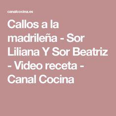 Callos a la madrileña - Sor Liliana Y Sor Beatriz - Video receta - Canal Cocina