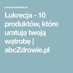 Lukrecja - 10 produktów, które uratują twoją wątrobę | abcZdrowie.pl