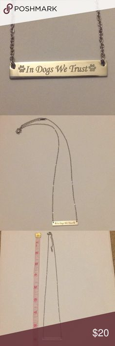 New 'In Dogs We Trust' Bar Silver Color Necklace Thin bar necklace for dog lovers! Stainless steel chain. Jewelry Necklaces