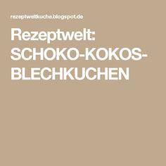 Rezeptwelt: SCHOKO-KOKOS-BLECHKUCHEN