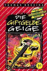 """Thomas Brezina Die Knickerbocker Bande """"Die giftgelbe Geige"""""""