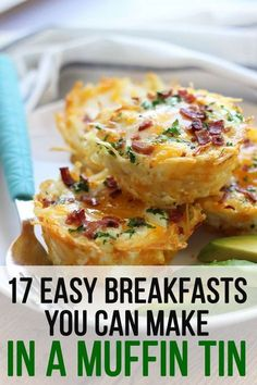 17 Easy Breakfasts You Can Make In A Muffin Tin; some of these recipes can be made vegetarian or vegan, while a few cannot; go through the recipes to see what will work and what won't