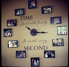 Time spent with family is worth every second. This may encourage me to put photos on my wall