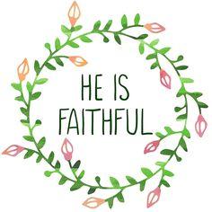 He is Faithful - Bible Verse