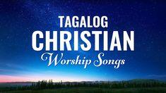 "Tagalog Christian Songs With Lyrics - Worship Songs"" Praise And Worship Songs, Non Stop, Christian Songs, Tagalog, Song Lyrics, Musicals, God, Dios, Music Lyrics"