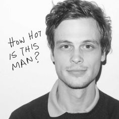 Matthew Gray Gubler...seriously. Ohhhh how I love criminal minds!