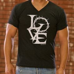 """This v-neck Christian t-shirt features the word """"LOVE"""" powerfully illustrated with the Crown of Thorns as a symbol of Christ's saving grace and eternal love for all of mankind. May this Christian tee Christian Tee Shirts, Christian Clothing, Love Shirt, My T Shirt, Great T Shirts, T Shirts For Women, Jesus Shirts, Tee Shirt Designs, Vintage Design"""