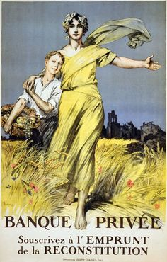 """""""Banque Privée. Souscrivez á l'Emprunt de la Reconstitution,"""" is translated as, """"Banque Privée. Subscribe to the reconstruction loan."""" Illustrated in 1920 by A. Lelong, the poster shows Victory standing in a wheat field, with her arm around a boy carrying a basket of fruit. A ruined village is shown behind them."""