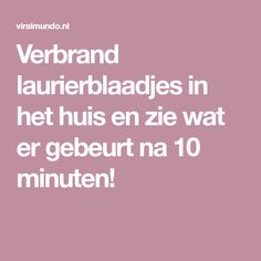 Verbrand laurierblaadjes in het huis en zie wat er gebeurt na 10 minuten! House Cleaning Tips, Cleaning Hacks, Domestic Goddess, Body Inspiration, Clean House, Good To Know, Aromatherapy, Baking Soda, Just In Case