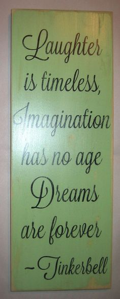 Laughter is Timeless, Imagination has no age, Dreams are forever-Tinkerbell, Children, Nursery,  You Pick Color, Distressed, Sign/Decor on Etsy, $35.00