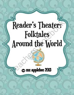 Readers Theater: Folktales Around the World from mz applebee on TeachersNotebook.com (28 pages)  - Incorporate cultural diversity into any language arts class with these folktale Readers Theater scripts from around the world.  These classic tales from Scotland, China, Mexico, Africa, and India would be a great addition to any history classroom as