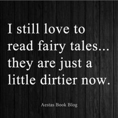 #quote #fairytales #princecharming #dirty #icanrelate #exactly #tease #book #bookboyfriends #ebooks #reading #reality #happy #hooyah