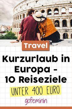 Kurzurlaub in Europa: Hier könnt ihr am meisten sparen