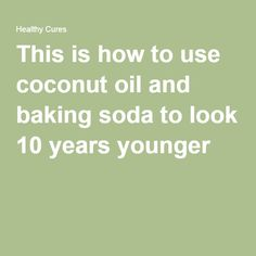 This is how to use coconut oil and baking soda to look 10 years younger. Because I want to look like an 8 year old. Anti Aging Tips, Anti Aging Skin Care, Natural Skin Care, Natural Beauty, Coconut Oil Uses, Coconut Oil For Skin, Baking Soda Facial, Natural Facial Cleanser, Scar Removal Cream