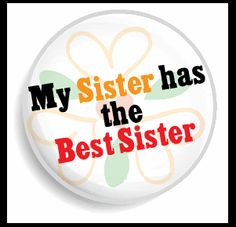 My sister has the best sister Sister Day, Love My Sister, Best Sister, To My Daughter, Daughters, Four Sisters, Little Sisters, Best Friends For Life, My Best Friend