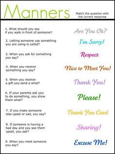 Manners  http://enchantedyankee.wordpress.com/2012/03/29/manners-match-it-up-worksheet-freebie/