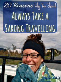 May I present the delightful, versatile, light, easy, cheap and humble sarong - the number 1  item that should be in everyone's luggage. {Big World Small Pockets}