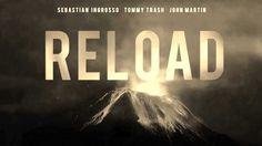 Sebastian Ingrosso - Tommy Trash Feat John Martin - Reload (Original Voc...