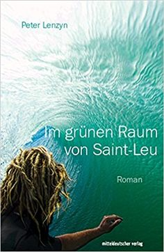 Buy Im grünen Raum von Saint-Leu by Peter Lenzyn and Read this Book on Kobo's Free Apps. Discover Kobo's Vast Collection of Ebooks and Audiobooks Today - Over 4 Million Titles! Surf Kunst, Saint Leu, Life Goals, Audiobooks, Saints, Ebooks, This Book, Reading, Movie Posters
