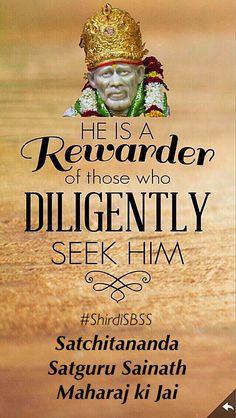 "He is a #REWARDER of those who #DILIGENTLY seek him ❤️ JAI SAI RAM ❤️ ""Bow to Shri #Sai & Peace Be to all"" #sairam #shirdi #saibaba #saideva #shirdisaibaba #ShirdiSBSS Please share; FB: www.fb.com/ShirdiSBSS Twitter: https://twitter.com/shirdisbss Blog: http://ssbshraddhasaburi.blogspot.com/ G+: https://plus.google.com/100079055901849941375/posts Pinterest: www.pinterest.com/shirdisaibaba"