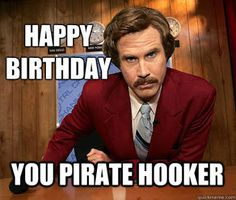 Anchorman Birthday - Funny Happy Birthday Meme