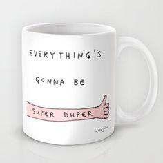 everything's gonna be super duper Mug
