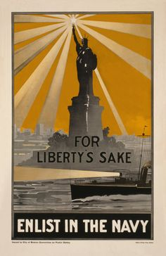 Recruitment, World War I - For Liberty's sake - Enlist in the Navy. The Statue of Liberty looms over a Navy patrol boat in this recruiting poster issued by the City of Boston Committee on Public Safety. Us Navy Recruiting, Ww2 Propaganda, Ww2 Posters, Navy Life, Navy Mom, Thing 1, Expositions, Illustrations, Vintage Travel Posters