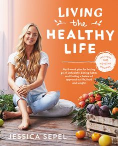 Best selling author, nutritionist and health coach; Jessica Sepel has just released her second book: Living The Healthy Life and new 8 week program, both already making waves in the health and wellness world. Liver Cleanse, Fad Diets, Living A Healthy Life, How To Increase Energy, Health Coach, Along The Way, Healthy Relationships, Health And Wellness, Fitness